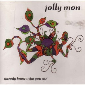 Jolly Mon - Nobody Knows Who You Are