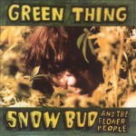 GREEN THING SNOW BUD 891
